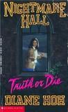 Truth or Die (Nightmare Hall, #15)