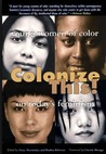 Colonize This!: Young Women of Color on Today's Feminism