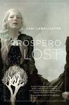 Prospero Lost  (Prospero's Daughter, #1)