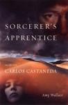 Sorcerer's Apprentice: My Life with Carlos Castaneda