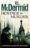 Hostage To Murder (Lindsay Gordon, #6)