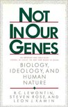 Not in Our Genes: Biology, Ideology and Human Nature