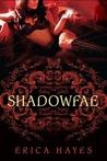 Shadowfae (The Shadowfae Chronicles, #1)