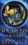Lex Trent Versus the Gods (Lex Trent, #1)