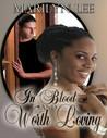 In Blood And Worth Loving (In Blood and Worth Loving, #1)