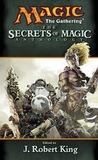 The Secrets of Magic ( Magic: The Gathering: Anthology, #7)