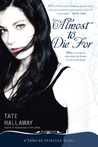 Almost to Die For (Vampire Princess of St. Paul, #1)