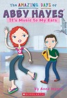 It's Music To My Ears (The Amazing Days of Abby Hayes, #14)