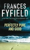 Perfectly Pure and Good (Sarah Fortune, #2)