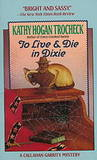 To Live & Die in Dixie (Callahan Garrity Mystery, #2)