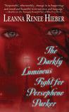 The Darkly Luminous Fight for Persephone Parker (Strangely Beautiful, #2)