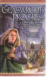 The Glasswrights' Progress (Glasswright, #2)