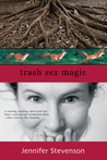 Trash, Sex, Magic