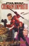 Crimson Empire, Volume 2: Council of Blood (Star Wars: Crimson Empire, #2)