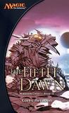 The Fifth Dawn (Magic: The Gathering: Mirrodin Cycle, #3)