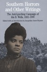 Southern Horrors and Other Writings: The Anti-Lynching Campaign of Ida B. Wells, 1892-1900