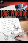The Psychology of Joss Whedon: An Unauthorized Exploration