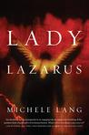 Lady Lazarus (Lady Lazarus Trilogy, #1)