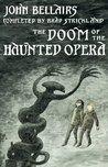 The Doom of the Haunted Opera (Lewis Barnavelt, #6)
