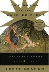 The Dream of the Unified Field: Selected Poems, 1974-1994