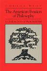 The American Evasion of Philosophy: A Genealogy of Pragmatism