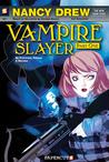 Vampire Slayer (Nancy Drew: The New Case Files, #1)