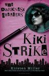 The Darkness Dwellers (Kiki Strike, #3)