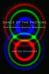 Dance of the Photons: From Einstein to Quantum Teleportation