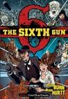 The Sixth Gun, Vol. 1: Cold Dead Fingers (The Sixth Gun, #1)