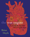 The Wet Engine: Exploring Mad Wild Miracle of Heart