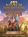 Missing on Superstition Mountain (Missing on Superstition Mountain, #1)