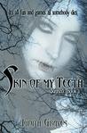 Skin of My Teeth (Skinned, #3)