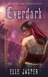 Everdark (Dark Ink Chronicles, #2)