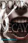 Dust & Decay (Rot & Ruin, #2)