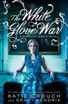 The White Glove War (Magnolia League, #2)