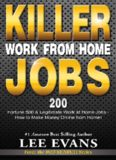Killer Work from Home Jobs: 200 Fortune 500 & Legitimate Work at Home Jobs