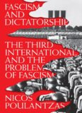 Fascism and Dictatorship: The Third International and the Problem of Fascism
