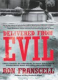 Delivered from evil : true stories of ordinary people who faced monstrous mass killers and survived