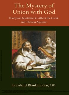The Mystery of Union with God: Dionysian Mysticism in Albert the Great and Thomas Aquinas