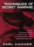 Techniques of Secret Warfare: The Complete Manual of Undercover Operations