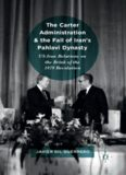 The Carter Administration and the Fall of Iran's Pahlavi Dynasty: US-Iran Relations on the Brink of the 1979 Revolution