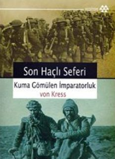 Son Haçlı Seferinde Kuma Gömülen İmparatorluk - Von Kress