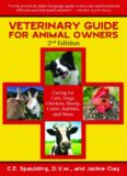 Veterinary Guide for Animal Owners: Caring for Cats, Dogs, Chickens, Sheep, Cattle, Rabbits, and More