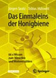 Das Einmaleins der Honigbiene: 66 x Wissen zum Mitreden und Weitererzählen