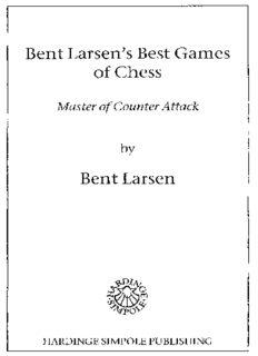 Bent Larsen: Master of Counter-Attack: Larsen's Games of Chess, 1948-69