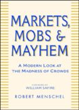 Markets, Mobs, and Mayhem: A Modern Look at the Madness of Crowds