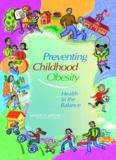 Preventing childhood obesity : health in the balance