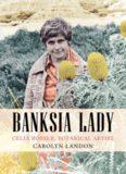 Banksia Lady: Celia Rosser, Botanical Artist