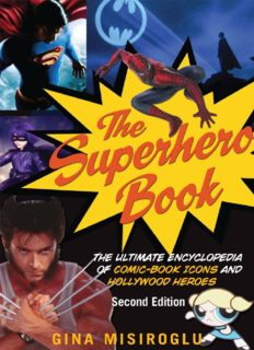 The Superhero Book: The Ultimate Encyclopedia of Comic-Book Icons and Hollywood Heroes, 2nd Edition