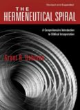 Hermeneutical Spiral : A Comprehensive Introduction to Biblical Interpretation.